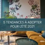 5 tendances à adopter pour l'été 2021 La Maison des Travaux Vannes Sarzeau Pénestin