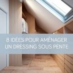 Aménager un dressing sous pente : nos idées