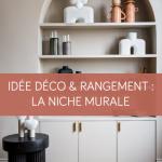 Idée déco & rangement : la niche murale la maison des travaux Vannes Sarzeau Pénestin